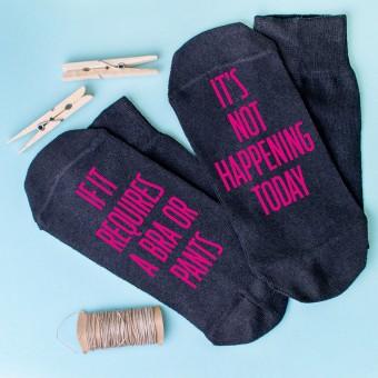Not Happening Today Socks